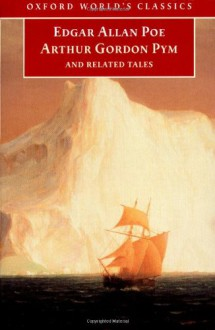 The Narrative of Arthur Gordon Pym of Nantucket & Related Tales - Edgar Allan Poe, J. Gerald Kennedy