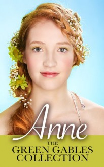 Anne: The Green Gables Collection (12 Books, including Anne of Green Gables, and Links to Free Audiobooks) - 'Lucy Maud Montgomery', 'Maplewood Books'