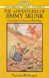 The Adventures of Jimmy Skunk - Thornton W. Burgess, Thea Kliros, Harrison Cady, Children's Dover Thrift