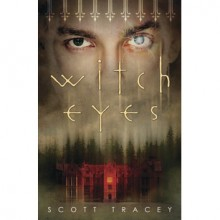 Witch Eyes (Witch Eyes, #1) - Scott Tracey