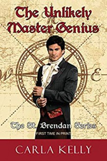 The Unlikely Master Genius (St. Brendan Book 1) - Carla Kelly