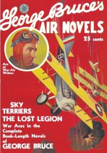 George Bruce's Air Novels - 1931: Adventure House Presents - George Bruce, John P. Gunnison, Rudolph Belarski