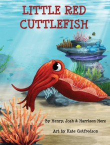 Little Red Cuttlefish - Henry Herz,Josh Herz,Harrison Herz,Kate Gotfredson