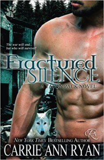 Fractured Silence (Talon Pack Book 5) (Volume 5) - Carrie Ann Ryan