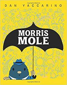 Morris Mole - Dan Yaccarino,Dan Yaccarino