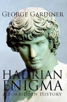 The Hadrian Enigma - George Gardiner
