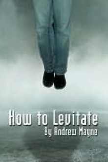 How to Levitate - Andrew Mayne
