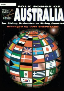 Strings Around the World -- Folk Songs of Australia: Violin 3 - Lois Shepheard