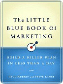 The Little Blue Book of Marketing - Steve Lance