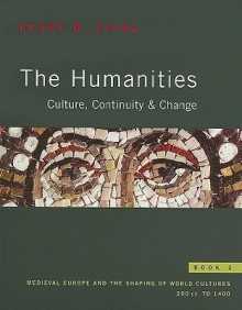 The Humanities: Culture, Continuity, and Change, Book 2 - Henry Sayre