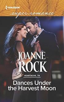Dances Under the Harvest Moon (Heartache, TN) - Joanne Rock