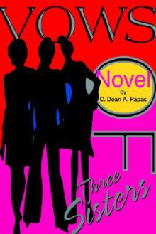 Vows of Three Sisters - C. Dean Papas