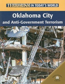 Oklahoma City and Anti-Government Terrorism - Michael G. Paul, David Downing