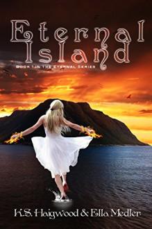 Eternal Island (The Eternal Series Book 1) - K.S. Haigwood, Ella Medler, K.C. Designs