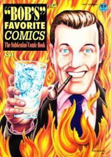 Bob's Favorite Comics: The SubGenius Comic Book, No. 1 - Ivan Stang