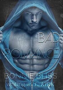 Bad Romance (New Adult Romance) - Bonnie Bliss,L Kirk