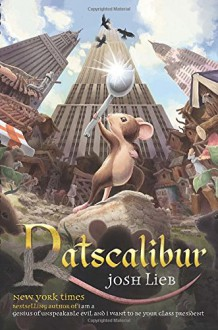 Ratscalibur (Chronicles of the Low Realm) - Josh Lieb