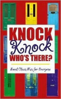Knock, Knock! Who's There? - Paul M. Miller