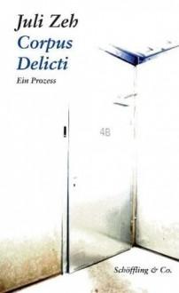 Corpus Delicti. Ein Prozess - Juli Zeh