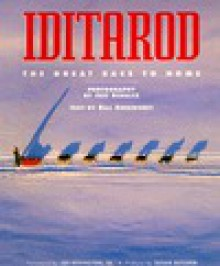 Iditarod: The Great Race to Nome - Bill Sherwonit, Jeff Schultz, Susan Butcher, Joe Redington