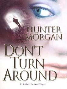 Don't Turn Around - Hunter Morgan