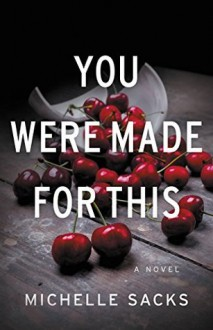 You Were Made for This - Michelle Sacks