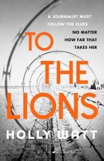 To The Lions - Holly Watt