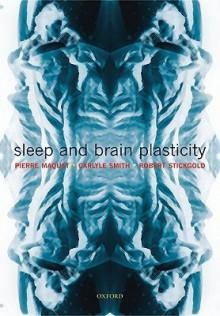 Sleep and Brain Plasticity - P. Maquet