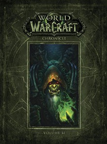 World of Warcraft Chronicle Volume 2 - BLIZZARD ENTERTAINMENT