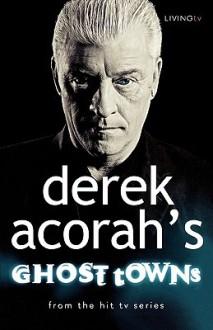 Derek Acorah's Ghost Towns - Derek Acorah