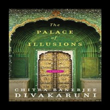 The Palace of Illusions - Chitra Banerjee Divakaruni, Sneha Mathan