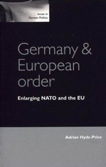 Germany and European Order - Adrian Hyde-Price