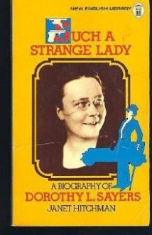 'Such a strange lady': an introduction to Dorothy L. Sayers (1893-1957) - Janet Hitchman