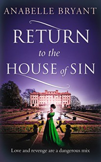 Return to the House of Sin (Bastards of London, Book 4) - Anabelle Bryant