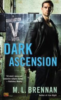 Dark Ascension: A Generation V Novel - M.L. Brennan