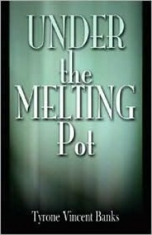 Under the Melting Pot - Tyrone Banks