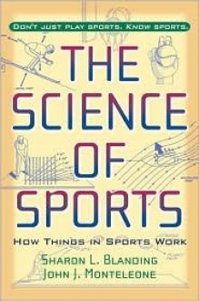 The Science of Sports: How Things in Sports Work - Sharon L Blanding