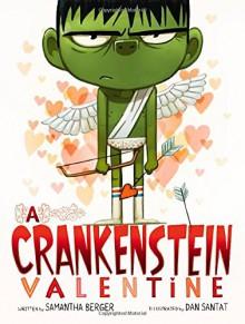 A Crankenstein Valentine - Samantha Berger,Dan Santat