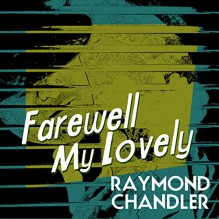 Farewell My Lovely - Raymond Chandler, Ray Porter