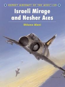 Israeli Mirage and Nescher Aces - Shlomo Aloni