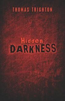Hidden Darkness - Thomas Trighton, Timothy Trighton