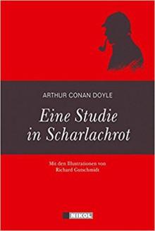 Sherlock Holmes: Eine Studie in Scharlachrot: Illustrierte Ausgabe - Arthur Conan Doyle,Hannelore Eisenhofer-Halim