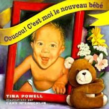 Coucou! C'Est Moi Le Nouveau Bebe: Hi! I Am the New Baby - Tina Powell