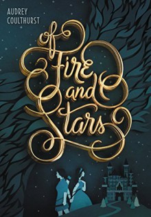 Of Fire and Stars - Jordan Saia,Audrey Coulthurst