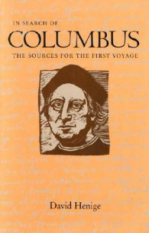 In Search of Columbus: The Sources for the First Voyage - David P. Henige