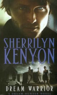 Dream Warrior - Sherrilyn Kenyon