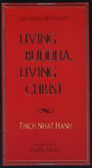 Living Buddha, Living Christ - Thích Nhất Hạnh