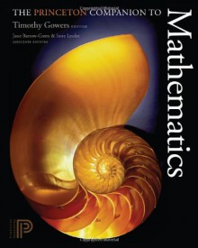 The Princeton Companion to Mathematics - Imre Leader, Timothy Gowers, June Barrow-Green