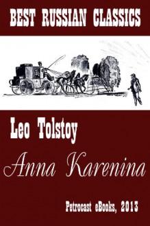 Anna Karenina (Explanatory Notes, Navigation) (Best Russian Classics) - Leo Tolstoy, Louise Maude, Aylmer Maude, Orest Vereisky