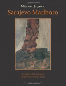 Sarajevo Marlboro - Miljenko Jergović, Stela Tomasevic, Ammiel Alcalay, Miljenko Jergović